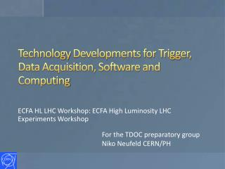 Technology  Developments for Trigger, Data Acquisition, Software and Computing
