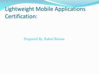 Lightweight  Mobile Applications Certification: