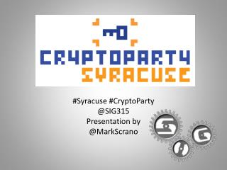 #Syracuse # CryptoParty @SIG315 Presentation by  @ MarkScrano