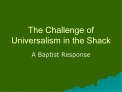 The Challenge of Universalism in the Shack