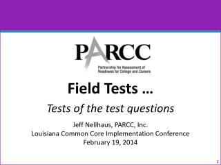 Field  Tests … Tests of  the  test questions