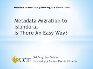 Metadata Migration to  Islandora :  Is There An Easy  Way?