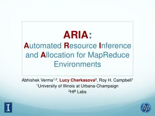 ARIA : A utomated  R esource  I nference and  A llocation for  MapReduce   Environments