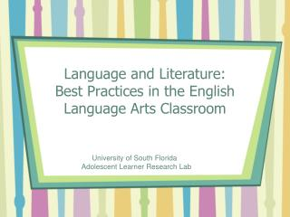 Language and Literature:  Best  P ractices in the English Language Arts Classroom