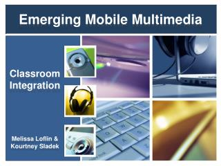Emerging Mobile Multimedia