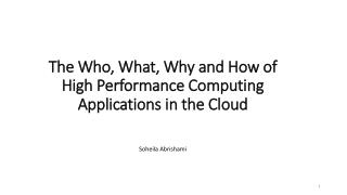 The Who, What, Why and How of High Performance Computing Applications in the Cloud