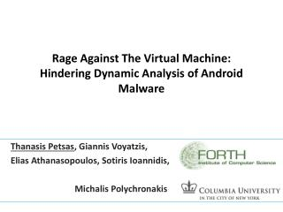 Rage Against The Virtual Machine:  Hindering Dynamic Analysis of Android Malware