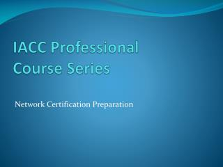 IACC  Professional Course Series