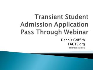 Transient Student Admission Application Pass Through Webinar
