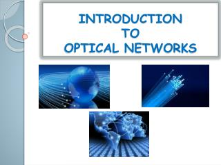 INTRODUCTION  TO  OPTICAL NETWORKS