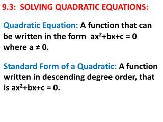 9.3:  SOLVING QUADRATIC EQUATIONS: