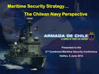 Presented to the  2 nd  Combined Maritime Security Conference Halifax, 6 June 2012