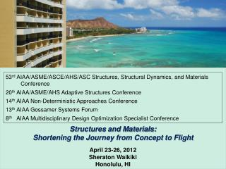 53 rd  AIAA/ASME/ASCE/AHS/ASC Structures, Structural Dynamics, and Materials Conference
