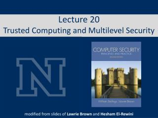 Lecture 20 Trusted Computing and Multilevel Security