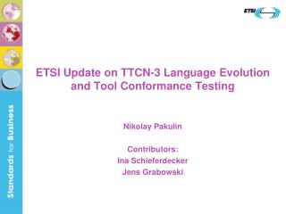 ETSI Update on TTCN-3 Language Evolution and Tool Conformance Testing