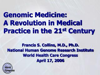 Genomic Medicine:   A Revolution in Medical Practice in the 21st Century
