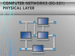 Computer  Networks (EC-321) Physical Layer