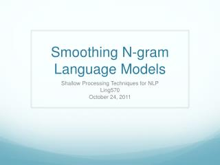 Smoothing N-gram Language Models