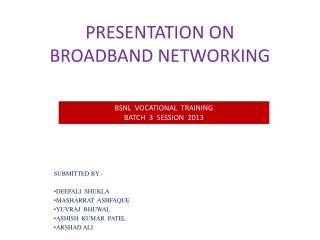 PRESENTATION ON BROADBAND NETWORKING