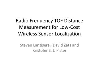 Radio Frequency T OF  Distance Measurement for Low-Cost Wireless Sensor Localization