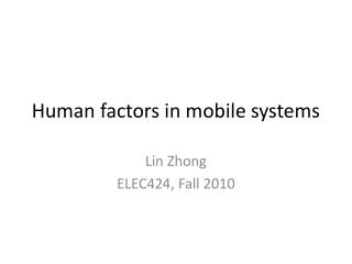 Human factors in mobile systems