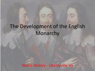 The Development of the English Monarchy