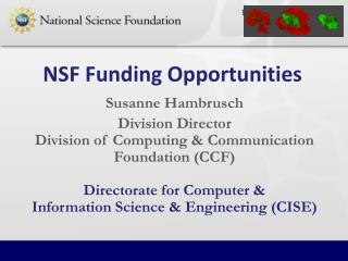 Susanne  Hambrusch Division Director Division of Computing & Communication Foundation (CCF)