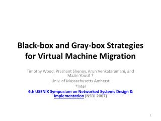 Black-box and Gray-box Strategies for Virtual Machine Migration