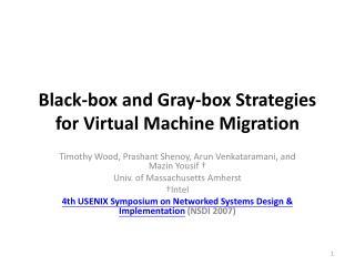 Black-box and Gray-box Strategies for Virtual Machine Migration