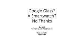 Google  Glass? A  Smartwatch ? No Thanks