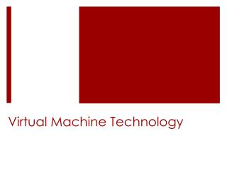 Virtual Machine Technology