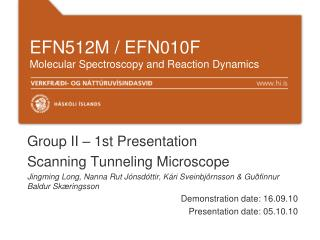 EFN512M / EFN010F Molecular Spectroscopy and Reaction Dynamics