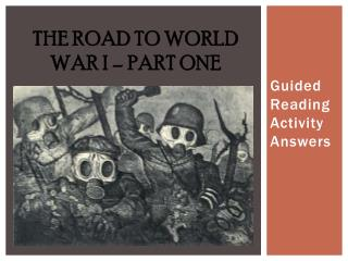 THE Road to World War I – PART ONE