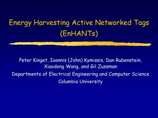 Energy Harvesting Active Networked Tags ( EnHANTs )