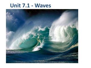 Unit 7.1 - Waves