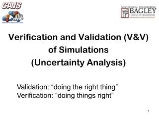 Verification and Validation (V&V)  of  Simulations (Uncertainty Analysis)