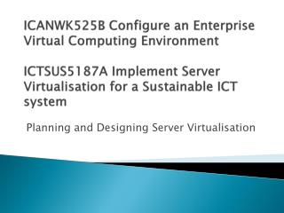 Planning and Designing Server  Virtualisation