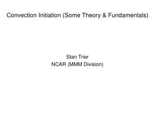 Convection Initiation Some Theory  Fundamentals