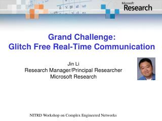 Grand Challenge:  Glitch Free Real-Time Communication