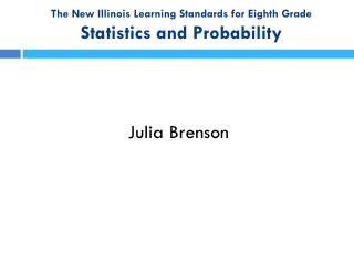 The New Illinois Learning Standards for Eighth Grade Statistics and Probability