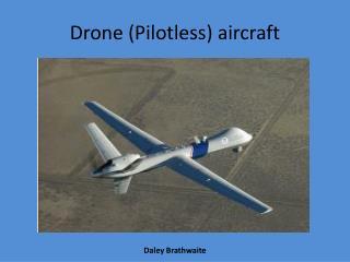 Drone (Pilotless) aircraft