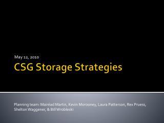 CSG Storage Strategies