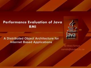Performance Evaluation of Java RMI
