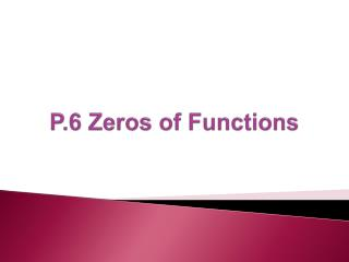 P.6 Zeros of Functions