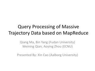 Query Processing  of Massive Trajectory Data based on MapReduce