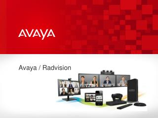 Avaya / Radvision