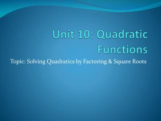Unit 10: Quadratic Functions