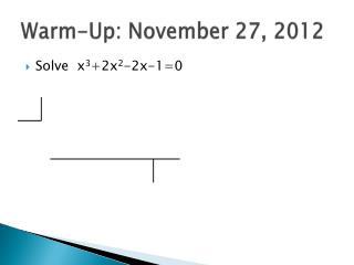 Warm-Up: November 27, 2012