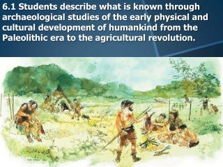 Hunter-Gatherers -relied on wild animals and plants for food