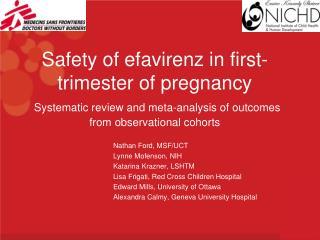 Nathan Ford, MSF/UCT  Lynne Mofenson, NIH  Katarina Krazner, LSHTM